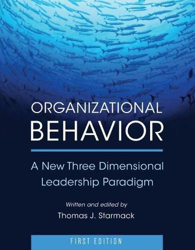 Download Organizational Behavior: A New Three Dimensional Leadership Paradigm pdf epub