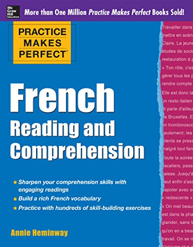 Practice Makes Perfect French Reading and Comprehension (Practice Makes Perfect Series)