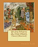 img - for Tales from Shakespeare.By: Charles Lamb and Mary Lamb (Children's Classics) (Illustrated) book / textbook / text book
