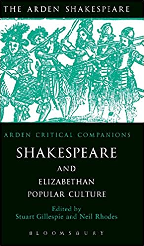 Book Shakespeare and Elizabethan Popular Culture (Arden Critical Companions)