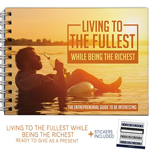Living to the Fullest While Being The Richest Purpose Books - Motivational Self Improvement Gifts For Men - Unique Inspirational Self Motivation Tips for Businessmen and Entrepreneurs!