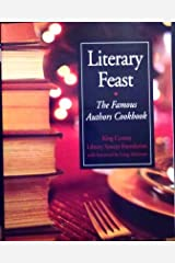 Literary Feast: The Famous Authors Cookbook Paperback
