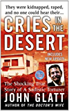 Cries in the Desert: The Shocking True Story of a Sadistic Torturer (St. Martin's True Crime Library)