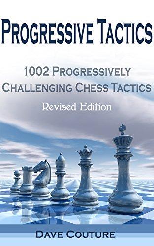 progressive tactics 1002 progressively challenging chess tactics