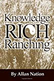 Knowledge Rich Ranching