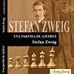 Una partida de Ajedrez [A Game of Chess] | Stefan Zweig