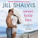 Sweet Little Lies: A Heartbreaker Bay Novel Hörbuch von Jill Shalvis Gesprochen von: Karen White