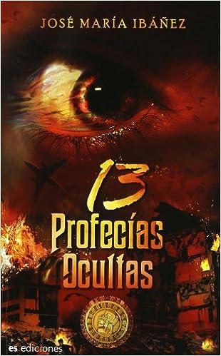 Amazon.com: TRECE PROFECIAS OCULTAS (9788492760077): José ...