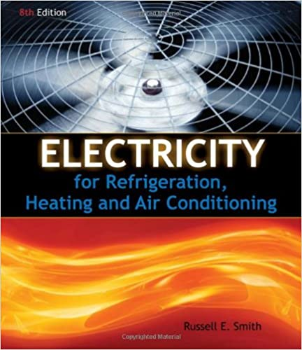 Electricity For Refrigeration Heating And Air Conditioning Smith Russell E 9781111038748 Amazon Com Books