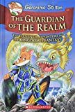 img - for The Guardian of the Realm (Geronimo Stilton and the Kingdom of Fantasy #11) book / textbook / text book