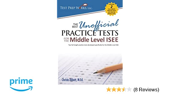 The Best Unofficial Practice Tests For Middle Level ISEE Christa B Abbott MEd 9781939090140 Amazon Books