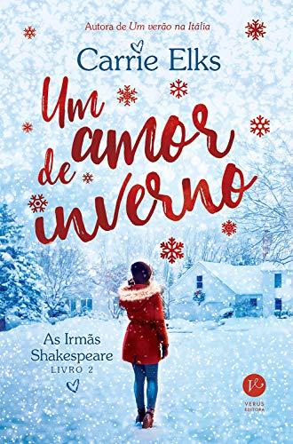 Um amor de inverno - As irmãs Shakespeare - vol. 2 por [Elks, Carrie]