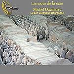 La route de la soie | Michel Datcharry