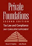 Private Foundations: Tax Law and Compliance, Second Edition 2007 Cumulative Supplement
