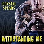 Withstanding Me: Breakneck, Book 2 | Crystal Spears