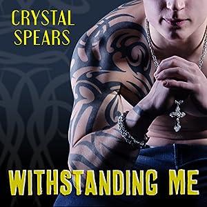 Withstanding Me Audiobook