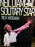 img - for Neil Diamond, Solitary Star book / textbook / text book