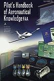 Pilot's Handbook of Aeronautical Knowledge, Faa, 1601707983