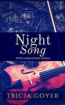 Night Song: A Story of Sacrifice (Liberator Series Book 1) by [Goyer, Tricia]