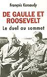 De Gaulle et Roosevelt. Le duel au sommet par Kersaudy