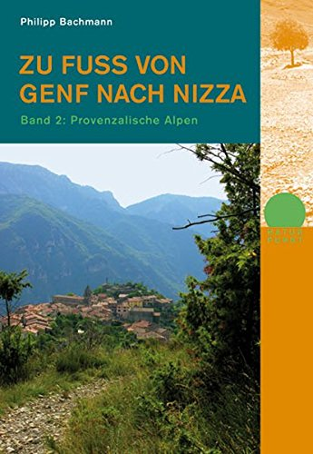 Zu Fuss von Genf nach Nizza 2: Band 2: Provenzalische Alpen (Naturpunkt)