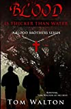 blood is thicker than water a blood brothers series volume 1