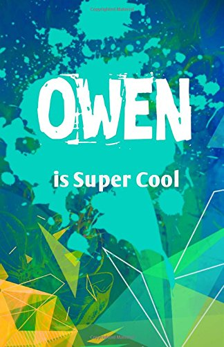 Owen is Super Cool: Journal Notebook for Boys