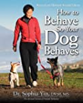 How to Behave So Your Dog Behaves, Re...
