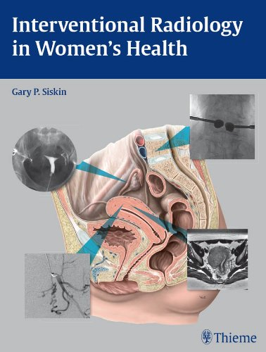 Interventional Radiology in Women's Health (1st 2009) [Siskin]