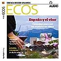 ECOS audio - España y el vino. 10/2017: Spanisch lernen Audio - Spanien und der Wein Hörbuch von  div. Gesprochen von:  div.