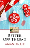Better Off Thread (An Embroidery Mystery)