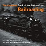 The Complete Book of North American Railroading, Kevin EuDaly and Mike Schafer, 076032848X
