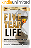 Five Year Life - Don't Start ANY Relationship, New Job or Career Before Answering These Pivotal 82 Questions About You!