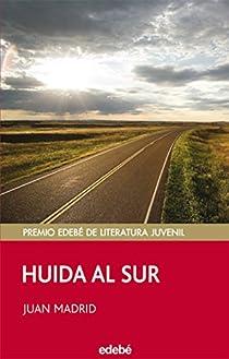HUIDA AL SUR par Madrid Muñoz