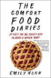quest for comfort - The Comfort Food Diaries: My Quest for the Perfect Dish to Mend a Broken Heart