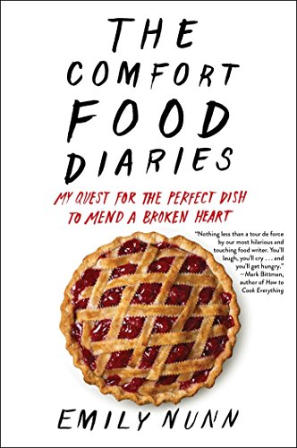 The Comfort Food Diaries: My Quest for the Perfect Dish to Mend a Broken Heart cover