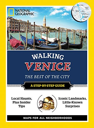 National Geographic Walking Venice (National Geographic Walking Venice: The Best of the City) (Venice Italy Travel Guide)