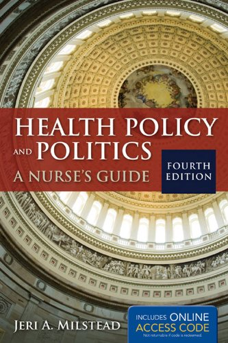 Health Policy And Politics: A Nurse's Guide (Milstead, Health Policy and Politics)