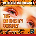 The Curiosity Cabinet Audiobook by Catherine Czerkawska Narrated by Carolyn Bonnyman