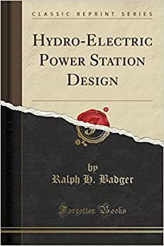 Hydro-Electric Power Station Design (Classic Reprint)