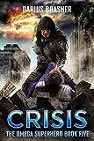 Crisis: The Omega Superhero Book Five