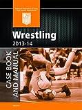 2013-14 NFHS Wrestling Case Book