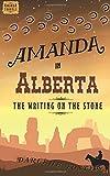 Amanda in Alberta: The Writing on the Stone (Amanda Travels)