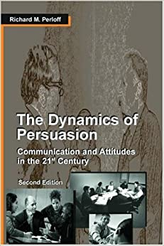The Dynamics Of Persuasion: Communication And Attitudes In The 21st Century PDF Descargar Gratis