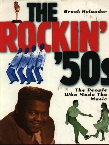 The Rockin' '50s: The People Who Made the Music