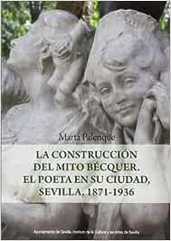 La Construcción Del Mito De Becquer: Amazon.es: Marta