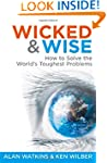 Wicked & Wise: How to Solve the World...