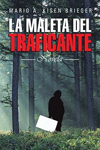 La Maleta Del Traficante: Novela (Spanish Edition) by [Brieger, Mario A
