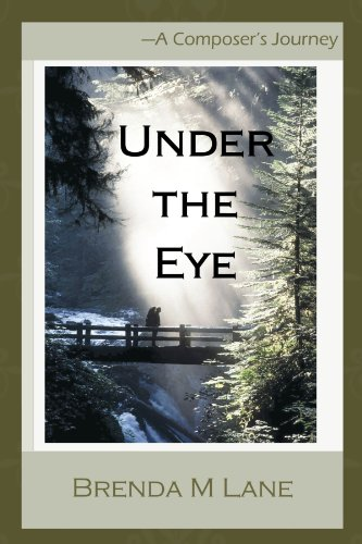Book: Under the Eye - A Composer's Journey by Brenda M Lane