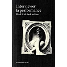 Interviewer la performance: Regards sur la scène française depuis les années 1960